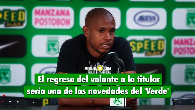 Edwin Valencia regresa titular Nacional
