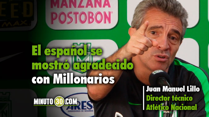Juan Manuel Lillo agradecido Millonarios