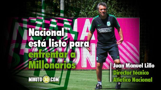 Juan Manuel Lillo previa Nacional Millonarios 1