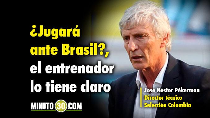Previa Colombia Brasil Eliminatorias Jose Pekerman 3
