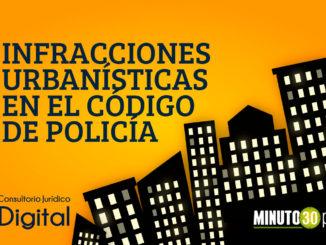 abc infracciones urbanisticas codigo de policia