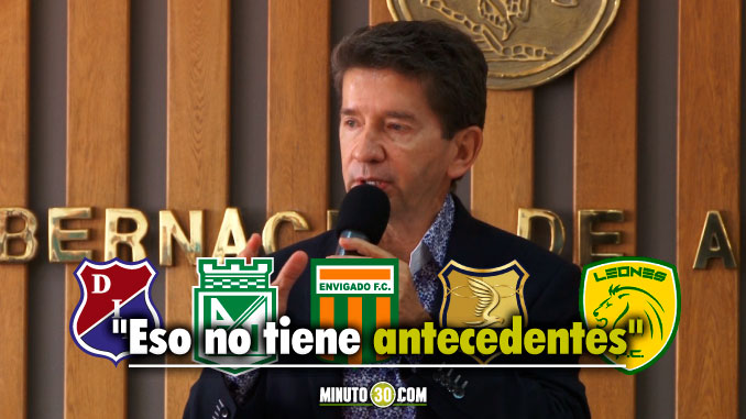 Gobernador de Antioquia feliz con cinco equipos en primera divisi%C3%B3n