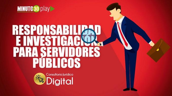 responsabilidad-e-investigacion-para-servidores-publicos-Copiar