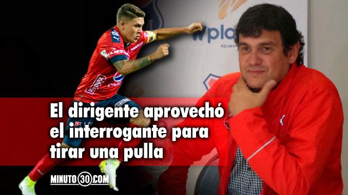 678 Hay posibilidades de que Quintero regrese al Independiente Medellin Silva Meluk responde