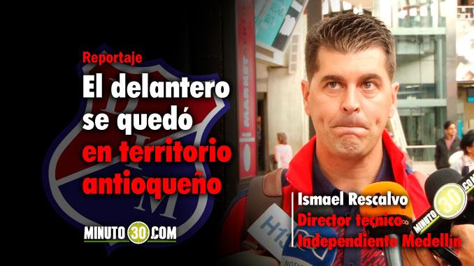 678 Ismael Rescalvo explico por que no viajo Cano con Medellin a Peru