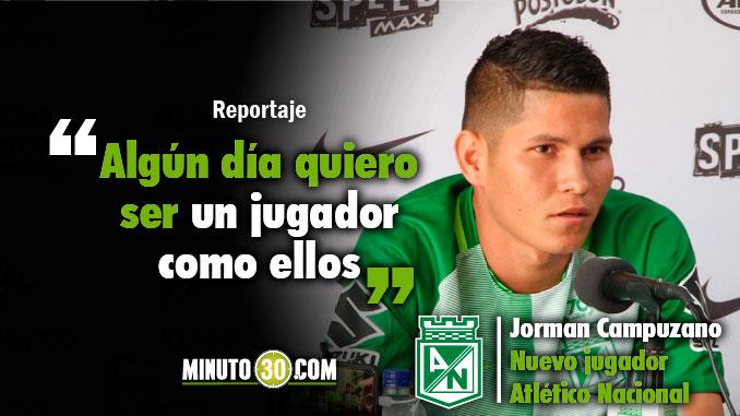 678 Jorman Campuzano reconocio que hace un ano le pidio autografo a dos jugadores de Nacional