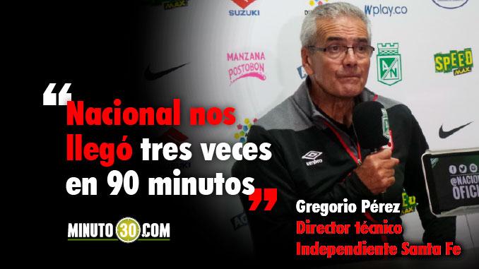 678 El resultado no es justo manifesto Gregorio Perez tras la derrota de Santa Fe con Nacional