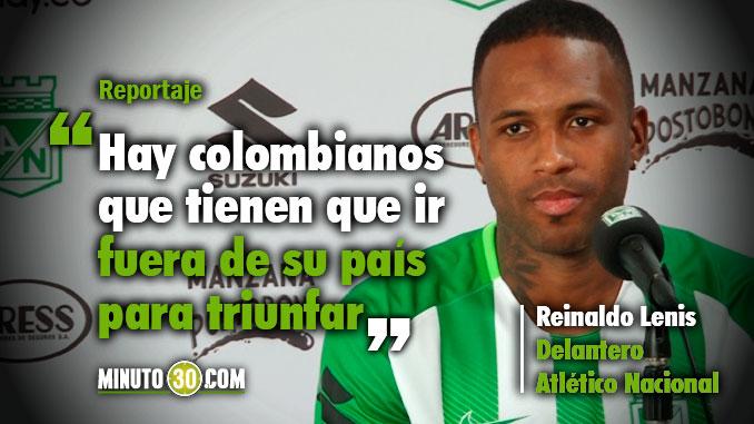 678 Reinaldo Lenis regreso a Colombia solo porque era Nacional