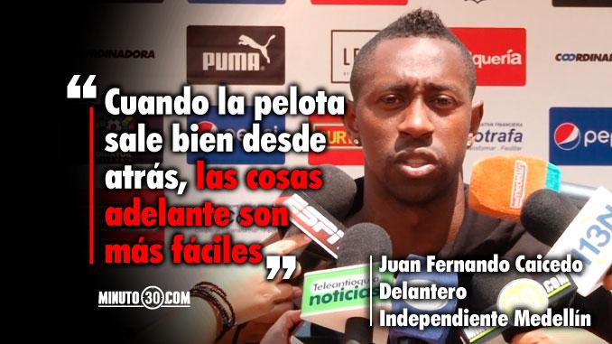 Caicedo esta convencido que racha del Medellin no es mas que producto del trabajo