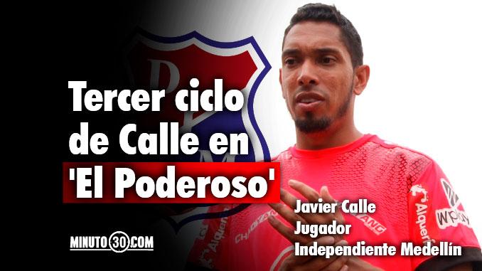 De que va jugar Javier Calle en el Medellin el jugador responde
