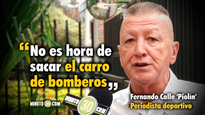 Cuando se ponen a jugar los que son Colombia puede salir adelante Fernando Calle