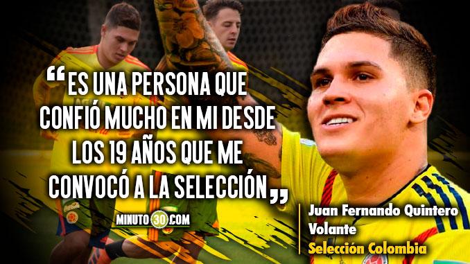 Juan Fernando Quintero solo tiene palabras de agradecimiento para Pekerman