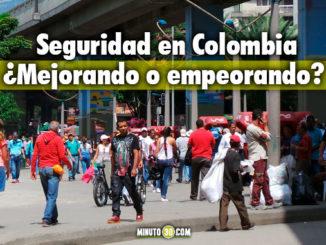 Seguridad en Colombia Mejorando o empeorando