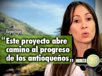 Este proyecto abre camino al progreso de los antioquenos