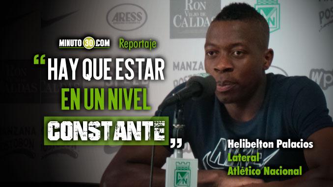 Helibelton Palacios siente que su aporte en Nacional lo va llevar a la Copa America con la Seleccion