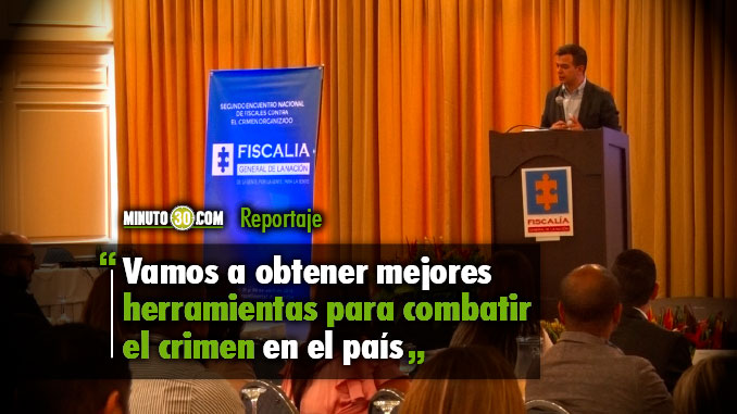Fiscales de Colombia se reunieron en Medellin para fortalecer estrategias en contra del crimen organizado