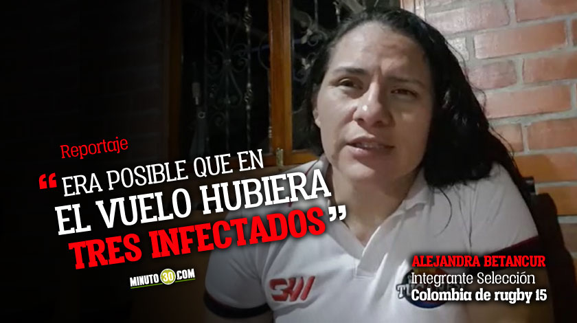 Alejandra Betancur jugadora de rugby relato momentos de angustia de su regreso a Colombia