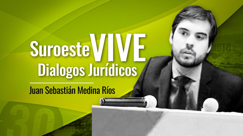 Juan Sebasti%C3%A1n Medina R%C3%ADos SUROESTE VIVE DI%C3%81LOGOS JUR%C3%8DDICOS