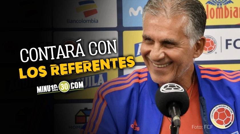 Carlos Queiroz adelanto algunos de los nombres que incluira en la convocatoria 1
