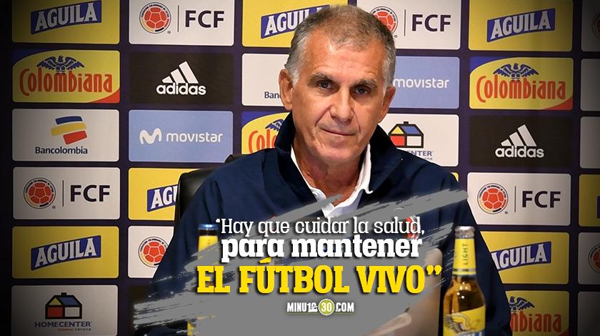 Carlos Queiroz invita a disfrutar del futbol pero cuidandose y cumpliendo protocolos