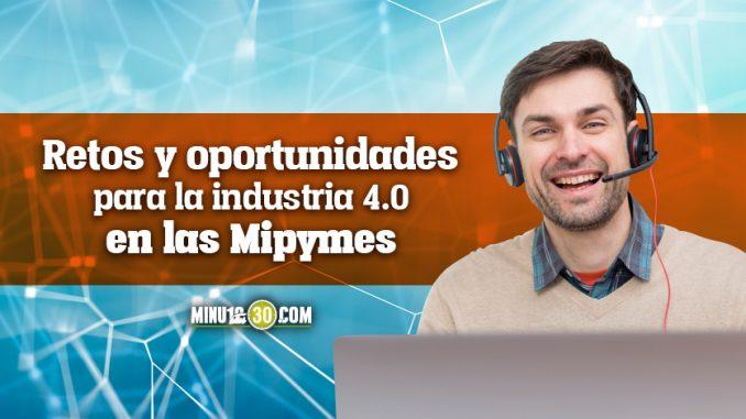 Retos y oportunidades para la industria 4.0 en las Mipymes