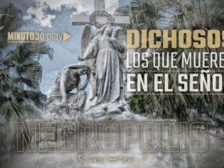 necropolis capitulo 3 dichosos los que mueren en el senor