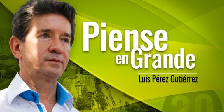 Luis Perez Gutierrez Piense en Grande 768