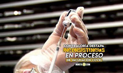 Contraloría destapó inconsistencias en proceso de vacunación