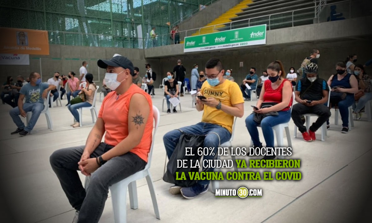 Medellín espera tener el 100% de docentes vacunados con primera dosis para el 8 de junio
