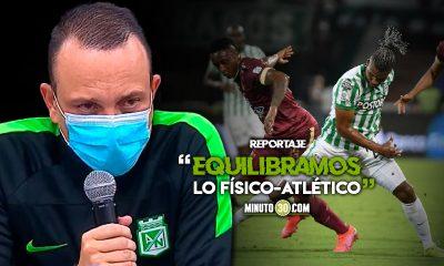 Alejandro Restrepo destaco el funcionamiento de Nacional ante Tolima