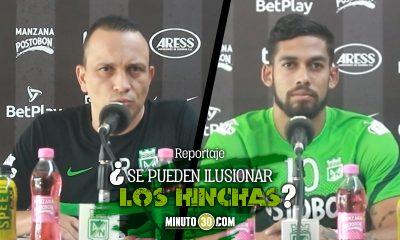 Para que esta Nacional en el 2021 II Restrepo y Andrade le respondieron a Minuto 30