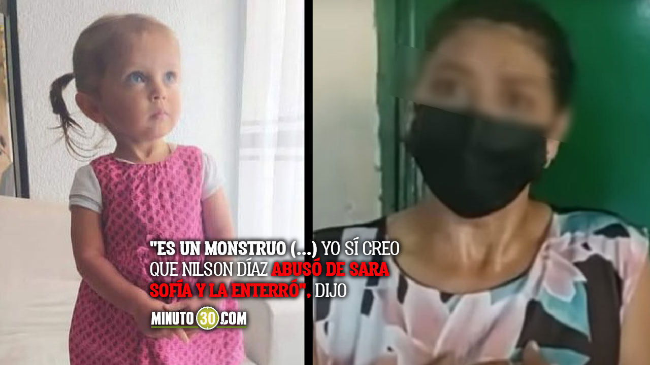 Video. Sara Sofía: Exesposa de Nilson Díaz afirma que la niña está enterrada en un matorral - Noticias de Colombia